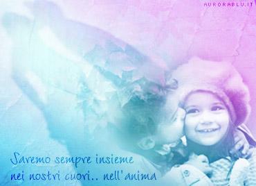sempre insieme, cartoline amore, nei nostri cuori, anima, bacio bambini