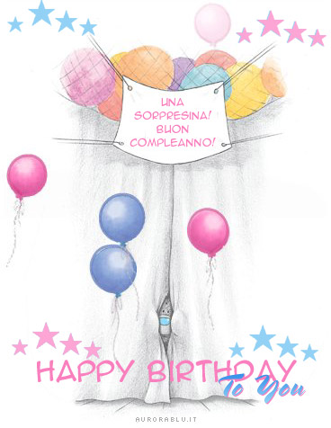 cartoline compleanno, sorpresina per te, to you, compleanno, happy birthday, auguri, palloncini, divertimento